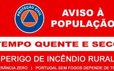 AVISO À POPULAÇÃO para TEMPO QUENTE E SECO – PERIGO DE INCÊNDIO RURAL