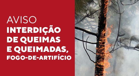 Interdição de queimas e queimadas, fogo-de-artifício em espaços rurais e suspensão de pedidos de comunicações prévias